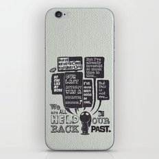 We are held back by our past.... iPhone & iPod Skin