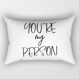 You're My Person, Typography Quote, Quote Posters, Motivational Print, Modern Calligraphy Rectangular Pillow
