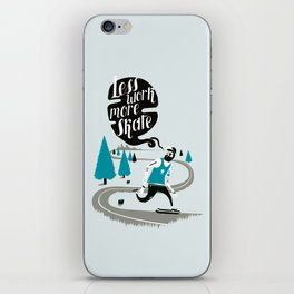 Less work more skate!! iPhone Skin