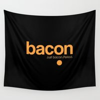 bacon Wall Tapestries featuring Bacon. Just bacon. Period. by Galen Valle