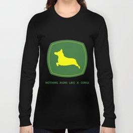 Nothing runs like a corgi Long Sleeve T-shirt
