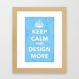 Design More Framed Art Print