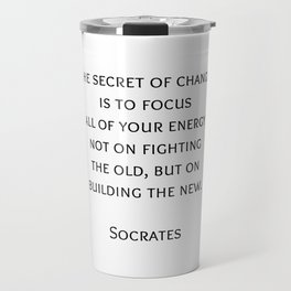 The secret of change - Socrates Greek Philosophy Quote Travel Mug