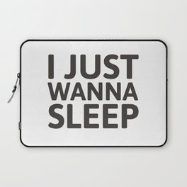 I just wanna sleep Laptop Sleeve