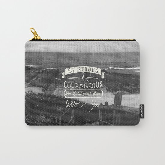 Be strong and courageous! Carry-All Pouch