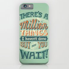 Just You Wait Slim Case iPhone 6s