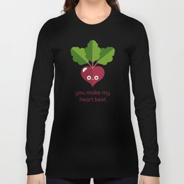 You Make My Heart Beet Long Sleeve T-shirt