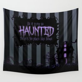Be it ever so Haunted, there's no place like Home - Dark Gray Wall Tapestry