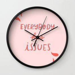 Everybody has issues Wall Clock