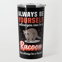 Funny Racoon / Raccoon Halloween Costume Travel Mug