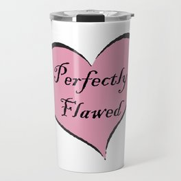 perfectly flawed Travel Mug