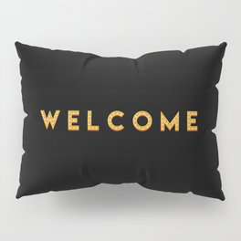 The 'Welcome' Art I Pillow Sham