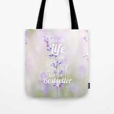 life is a story, make yours a bestseller Tote Bag