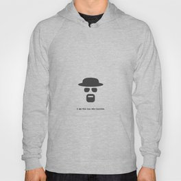 I am the one who knocks. Hoody