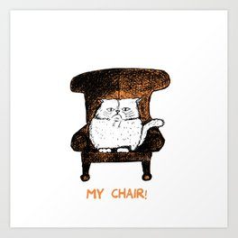 Mr Chair!  (Orange) Art Print