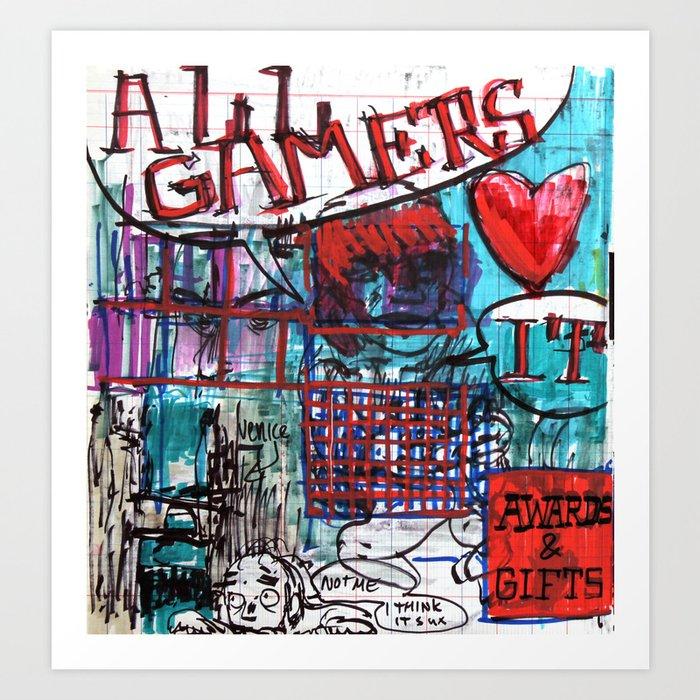 All Gamers Love It Art Print