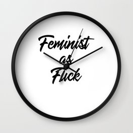 Feminist as Fuck Wall Clock