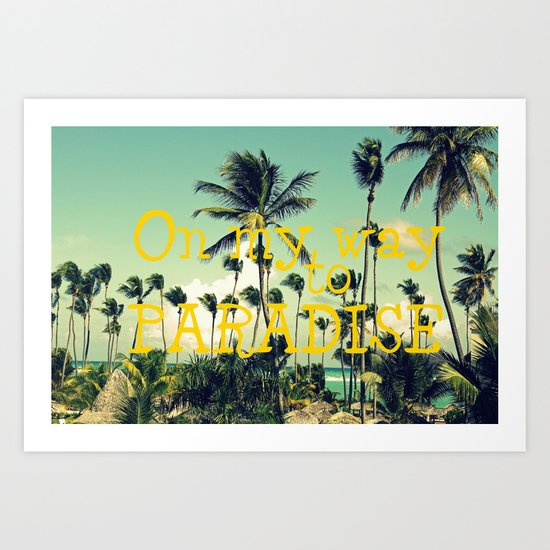 On my way to Paradise Art Print