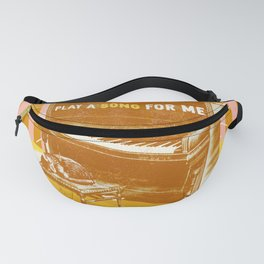 PLAY A SONG FOR ME Fanny Pack