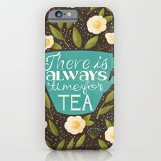 There Is Always Time For Tea Slim Case iPhone 6s