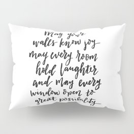 May your walls know joy - Blessing for the home - Hand lettered brush quote Pillow Sham