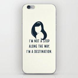 I'm not a stop along the way, I'm a destination - Blair Waldorf iPhone Skin