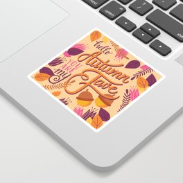 Autumn, you are my fave 001 Sticker