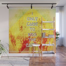 I Only Came To Kiss The Earth Wall Mural