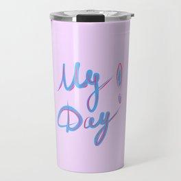 My Day Travel Mug