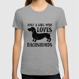 Just a Girl Who Loves Dachshunds T-shirt