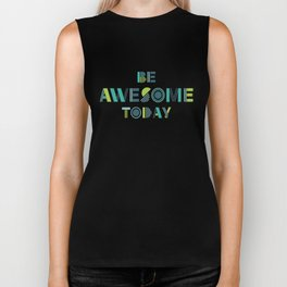 Be Awesome Today Motivational Type Biker Tank