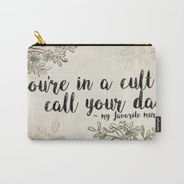 You're In a Cult, Call Your Dad - My Favorite Murder Podcast Floral Design Carry-All Pouch