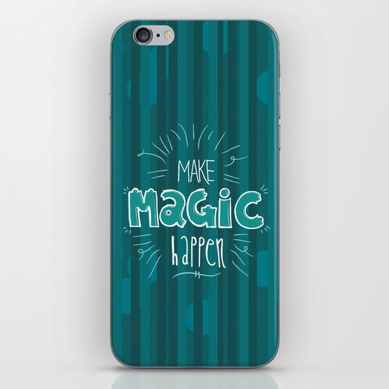 Make Magic Happen! iPhone & iPod Skin