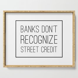 Banks Don't Recognize Street Credit Serving Tray