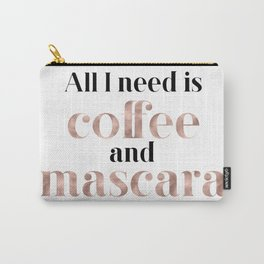 All you need is coffee and mascara Carry-All Pouch