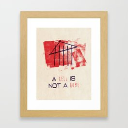 A Cell Is Not A Home Framed Art Print