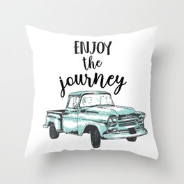 """""""Enjoy the Journey"""" Quote and Vintage Truck Throw Pillow"""