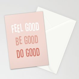 Feel good Be good Do good Stationery Cards