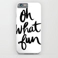OH WHAT FUN Slim Case iPhone 6s