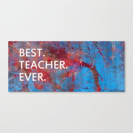 best. teacher. ever Canvas Print