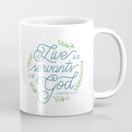 """Live as Servants of God"" Bible Verse Print Coffee Mug"