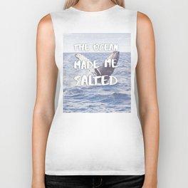 The Ocean Made Me Salted Biker Tank