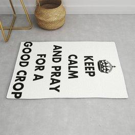 Keep Calm and Pray For a Good Crop Rug