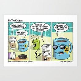 Coffee Crimes Art Print