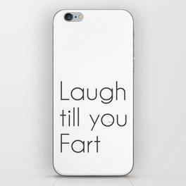 Laugh till you Fart iPhone Skin