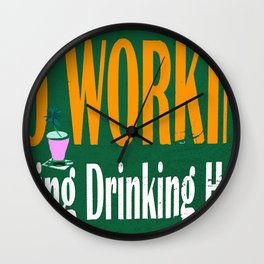 NO WORKING DURING DRINKING HOURS VINTAGE SIGN Wall Clock