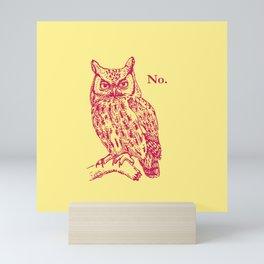 Screech Owl Says No Mini Art Print
