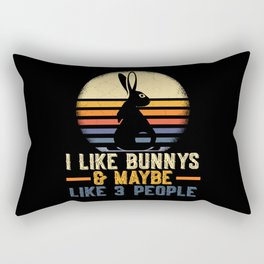 I Like Bunny's & Maybe 3 People Easter Rectangular Pillow