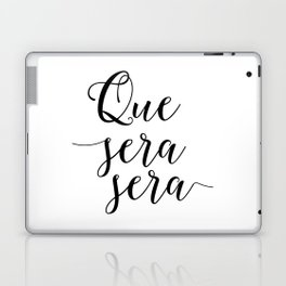 Love Quote Que Sera Sera Anniversary Gift For Him For Her Wall Quote Quote Print Art Love Quote Laptop & iPad Skin