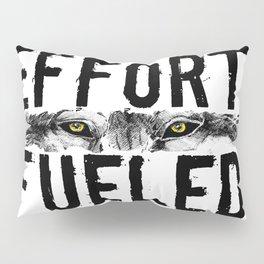 Effort Fueled Motivatonl Quote Wolf Art Pillow Sham